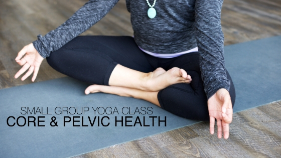 Yoga for Core & Pelvic Health