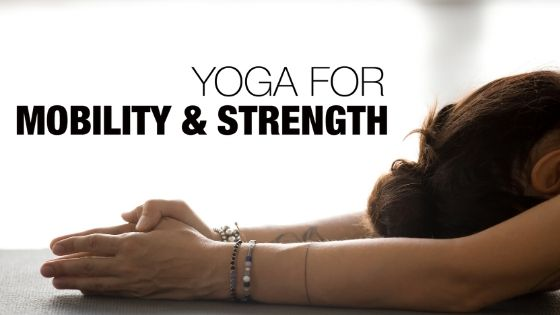 Yoga for Mobility & Strength